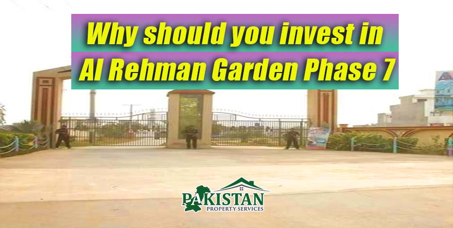 Why should you invest in Al Rehman Garden Phase 7