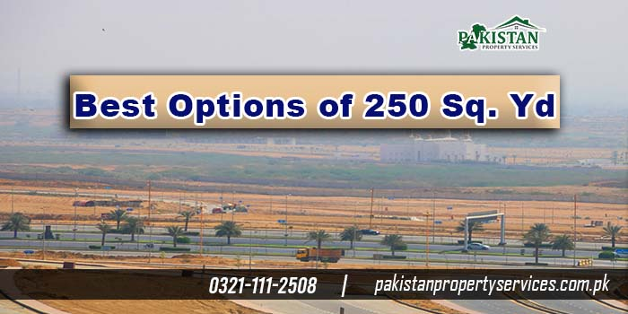 Best Options of 250 Sq. Yd Properties in Bahria Town Karachi