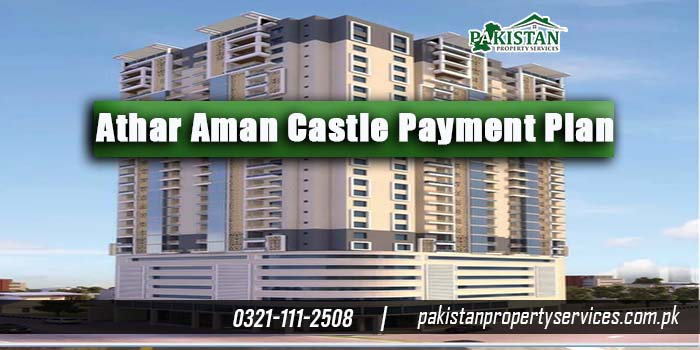 Athar Aman Castle Bahria Town Karachi - Location, Features, Payment Plan & Available Properties