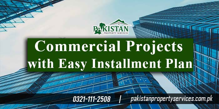 Best Commercial Projects with Easy Installment Plan in Bahria Town Lahore