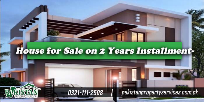 House for Sale on 2 Years Installments Plan