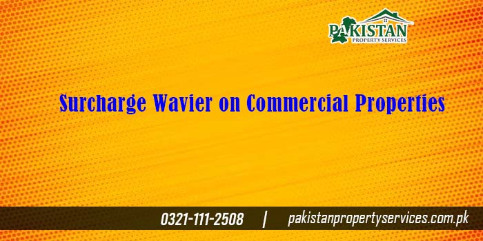 Surcharge Wavier on Commercial Properties