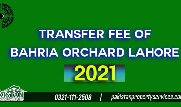 Transfer fee of Bahria Orchard Lahore 2021