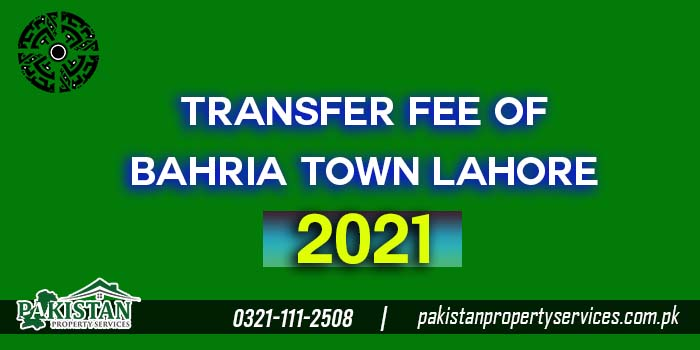 Transfer fee of Bahria Town Lahore