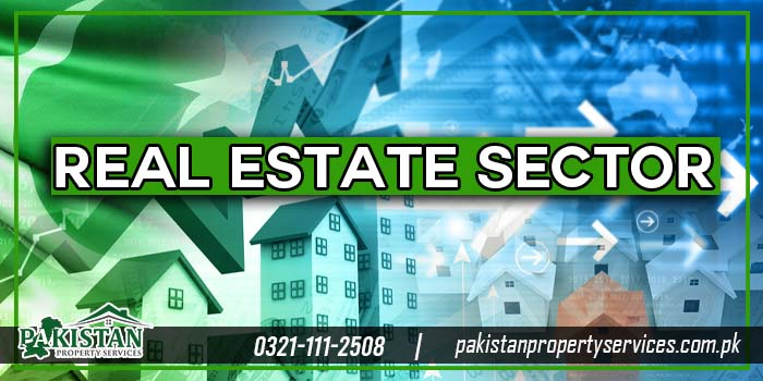Real Estate Sector in Pakistan