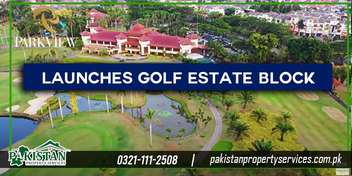 Park View City Islamabad Launches Golf Estate Block